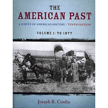 Cengage Learning® The American Past: A Survey of American History, Volume I Book