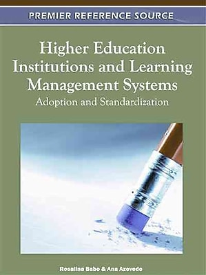 IGI Global Higher Education Institutions and Learning Management Systems Book