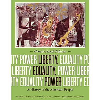 Cengage Learning® Liberty, Equality, Power: A History of the American People Book