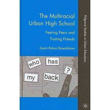 Palgrave Macmillan The Multiracial Urban High School Book