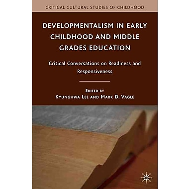 Palgrave Macmillan Developmentalism in Early Childhood and Middle Grades Education Book