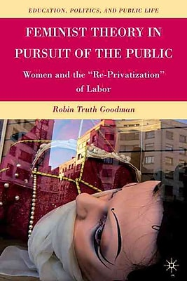 Palgrave Macmillan Feminist Theory in Pursuit of the Public Book