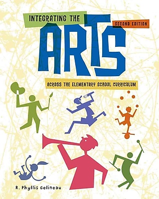 Cengage Learning® Integrating the Arts Across the Elementary School Curriculum Book