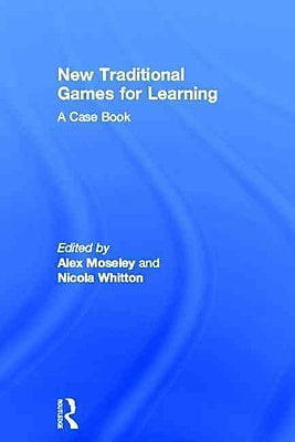 Taylor & Francis New Traditional Games for Learning Hardback Book