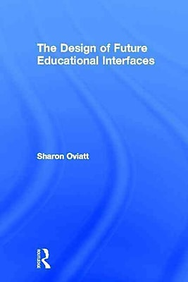 Taylor & Francis The Design of Future Educational Interfaces Hardback Book