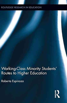 Taylor & Francis Working-Class Minority Students' Routes to Higher Education Book