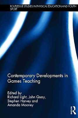 Taylor & Francis Contemporary Developments in Games Teaching Book