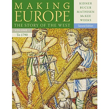 Cengage Learning® Making Europe: The Story of the West, Volume I Book