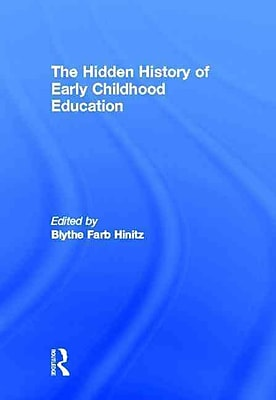 Taylor & Francis The Hidden History of Early Childhood Education Hardback Book