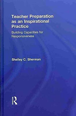 Taylor & Francis Teacher Preparation as an Inspirational Practice Hardback Book