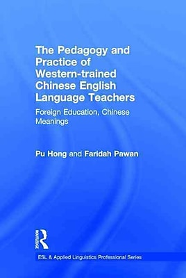 Taylor & Francis The Pedagogy and Practice of Western-Trained Chinese English... Hardback Book