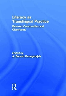 Taylor & Francis Literacy as Translingual Practice Hardback Book