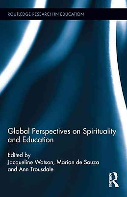 Taylor & Francis Global Perspectives on Spirituality and Education Book