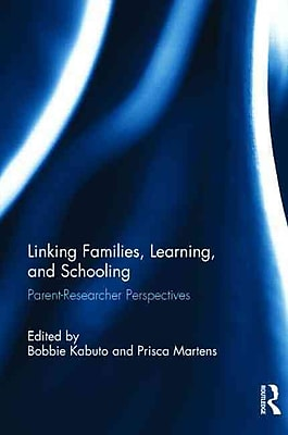 Taylor & Francis Linking Families, Learning, and Schooling Book