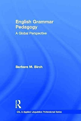 Taylor & Francis English Grammar Pedagogy: A Global Perspective Hardback Book