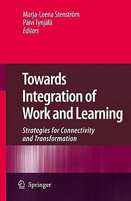 Springer Towards Integration of Work and Learning Book