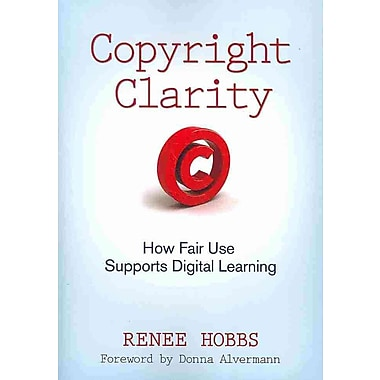 Corwin Copyright Clarity: How Fair Use Supports Digital Learning Book