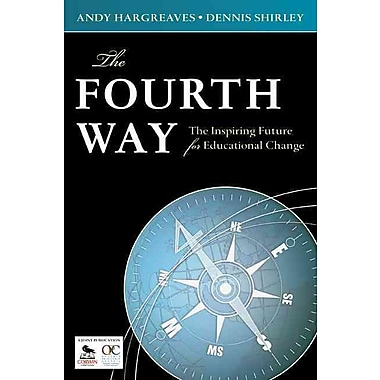 Corwin The Fourth Way: The Inspiring Future for Educational Change Book