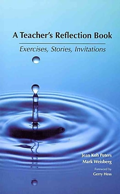 Carolina Academic Press A Teacher's Reflection Book: Exercises, Stories and Invitations Book