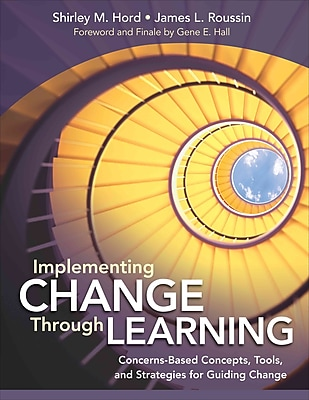 Corwin Implementing Change Through Learning: Concerns-Based Concepts, Tools... Book