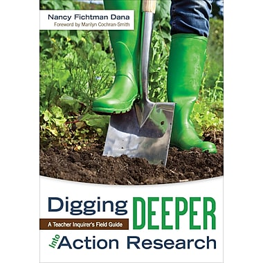 Corwin Digging Deeper into Action Research: A Teacher Inquirer's Field Guide Book