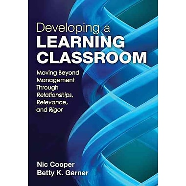 Corwin Developing a Learning Classroom: Moving Beyond Management Through Relationships... Book