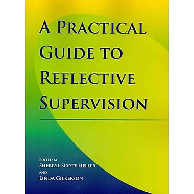 Zero to Three® A Practical Guide to Reflective Supervision Book