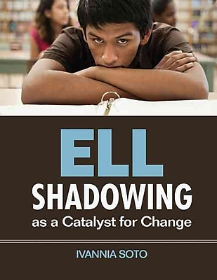 Corwin ELL Shadowing as a Catalyst for Change Book