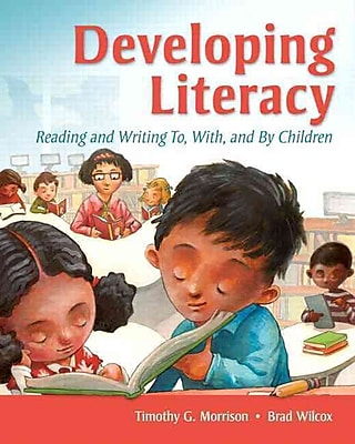 Pearson Developing Literacy: Reading and Writing To, With, and By Children Book
