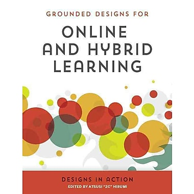 ISTE® Grounded Designs for Online and Hybrid Learning: Designs in Action Book