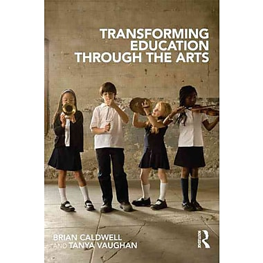 Taylor & Francis Transforming Education through the Arts Book