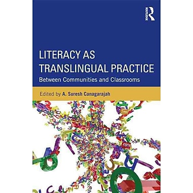Taylor & Francis Literacy as Translingual Practice Paperback Book