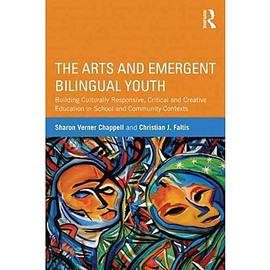 Taylor & Francis The Arts and Emergent Bilingual Youth Paperback Book