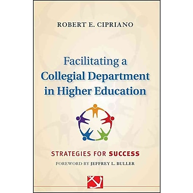 John Wiley & Sons Facilitating a Collegial Department in Higher Education Book