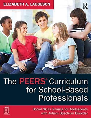 Taylor & Francis The PEERS® Curriculum for School-Based Professionals Book