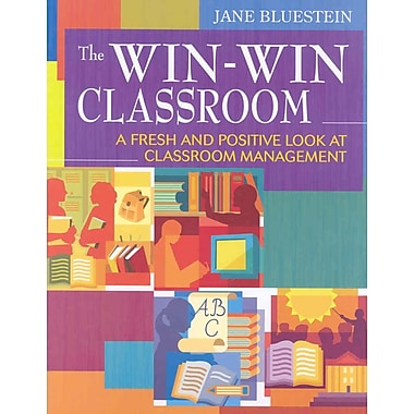 Corwin The Win-Win Classroom: A Fresh and Positive Look at Classroom Management Book