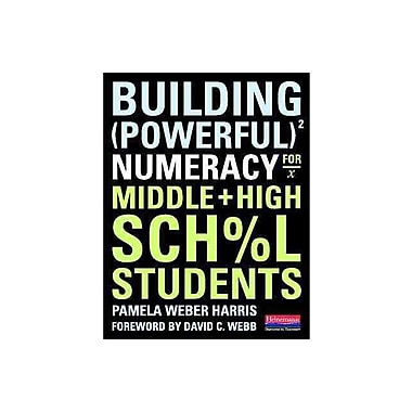Heinemann Building Powerful Numeracy for Middle and High School Students Book, Grades 6 - 10