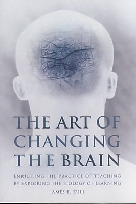 Stylus Publishing The Art Of Changing The Brain Book