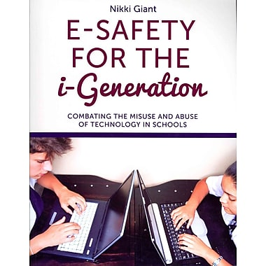 Jessica Kingsley Publishers E-Safety for the i-Generation: Combating the Misuse and Abuse.. Book