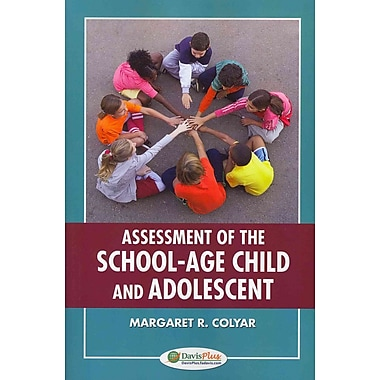 F.A. Davis Company Assessment Of The School-Age Child and Adolescent Book