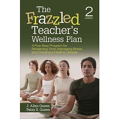 Corwin The Frazzled Teacher's Wellness Plan: A Five-Step Program for Reclaiming Time... Book