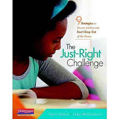 Heinemann The Just-Right Challenge: 9 Strategies to Ensure Adolescents Don't Drop Out of the Book