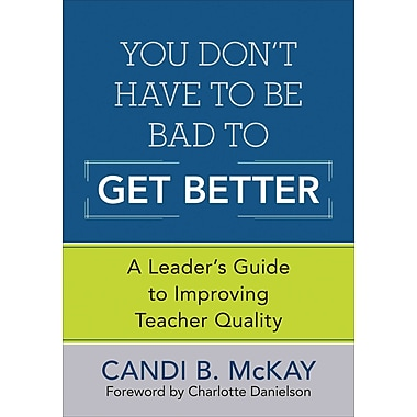 Corwin You Don't Have to Be Bad to Get Better Book