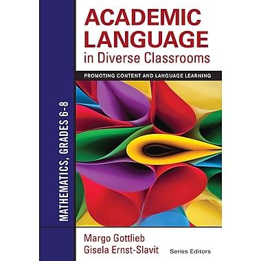 Corwin Academic Language in Diverse Classrooms: Mathematics Book, Grades 6 - 8