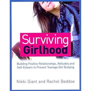 Jessica Kingsley Publishers Surviving Girlhood: Building Positive Relationships, Attitudes.. Book