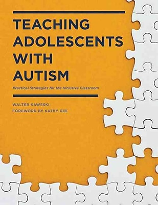Perseus Books Group Teaching Adolescents with Autism: Practical Strategies.. Book