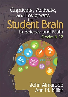 Corwin Captivate, Activate, and Invigorate the Student Brain in Science and Math Book, 1st Edition