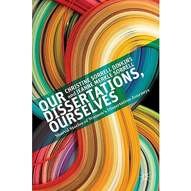 Palgrave Macmillan Our Dissertations, Ourselves Book