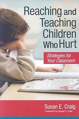 Brookes Publishing Co Reaching and Teaching Children Who Hurt Book