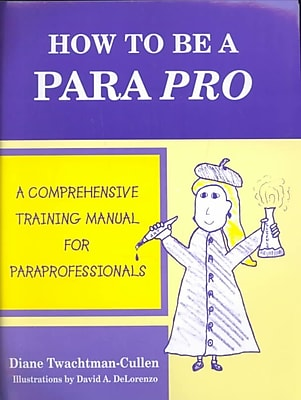Starfish Specialty Press How to be a Para Pro: A Comprehensive Training Manual for Paraprof.. Book